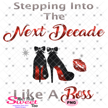 Stepping Into The Next Decade Like A Boss - Transparent PNG, SVG - Silhouette, Cricut, Scan N Cut