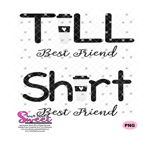 Tall Best Friend Short Best Friend-Coffee Cup Set- Transparent PNG, SVG - Silhouette, Cricut, Scan N Cut