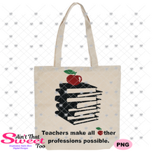 Teachers Make All Other Professions Possible -Transparent PNG, SVG