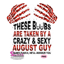 These Boobs Are Taken By A Crazy & Sexy August Guy Don't Touch He'll Murder You - Transparent PNG, SVG - Silhouette, Cricut, Scan N Cut