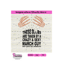 These Boobs Are Taken By A Crazy & Sexy March Guy Don't Touch He'll Murder You - Transparent PNG, SVG - Silhouette, Cricut, Scan N Cut