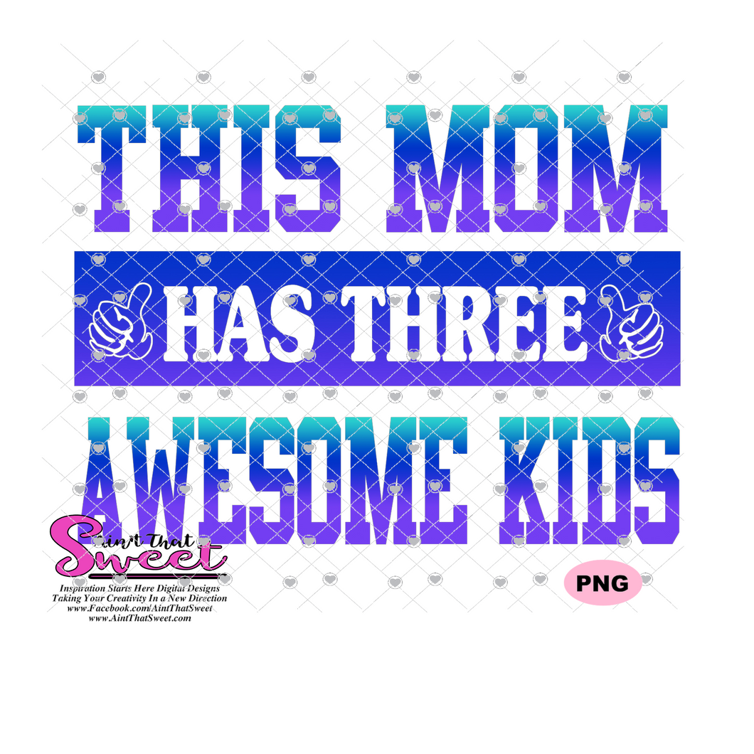 This Mom Has Three Awesome Kids - Transparent PNG, SVG - Silhouette, Cricut, Scan N Cut