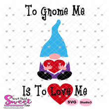 To Gnome Me Is To Love Me - Transparent PNG, SVG
