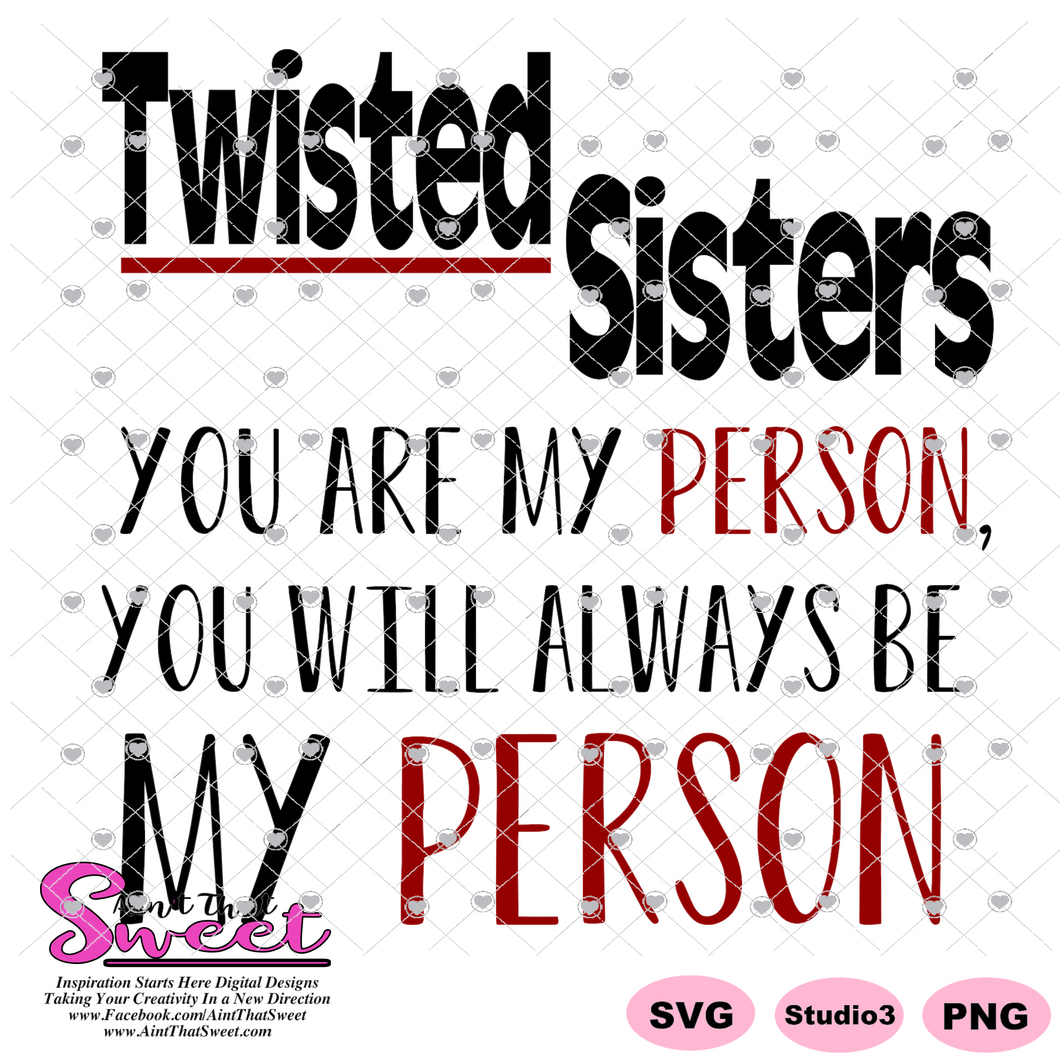 Twisted Sisters, You Are My Person, Greys Anatomy - Transparent PNG, SVG - Silhouette, Cricut, Scan N Cut