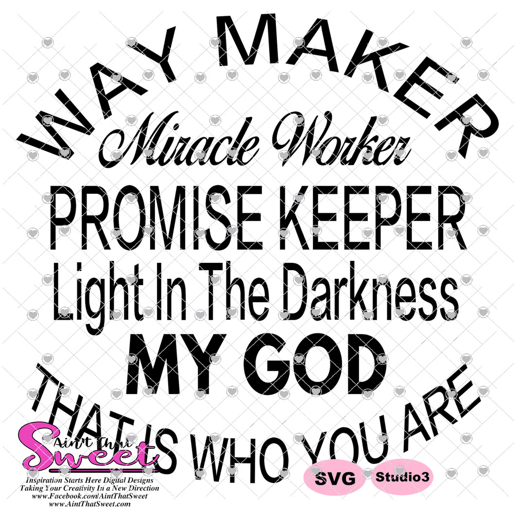 Way Maker Miracle Worker Promise Keeper Transparent Png Svg Silho Ain T That Sweet