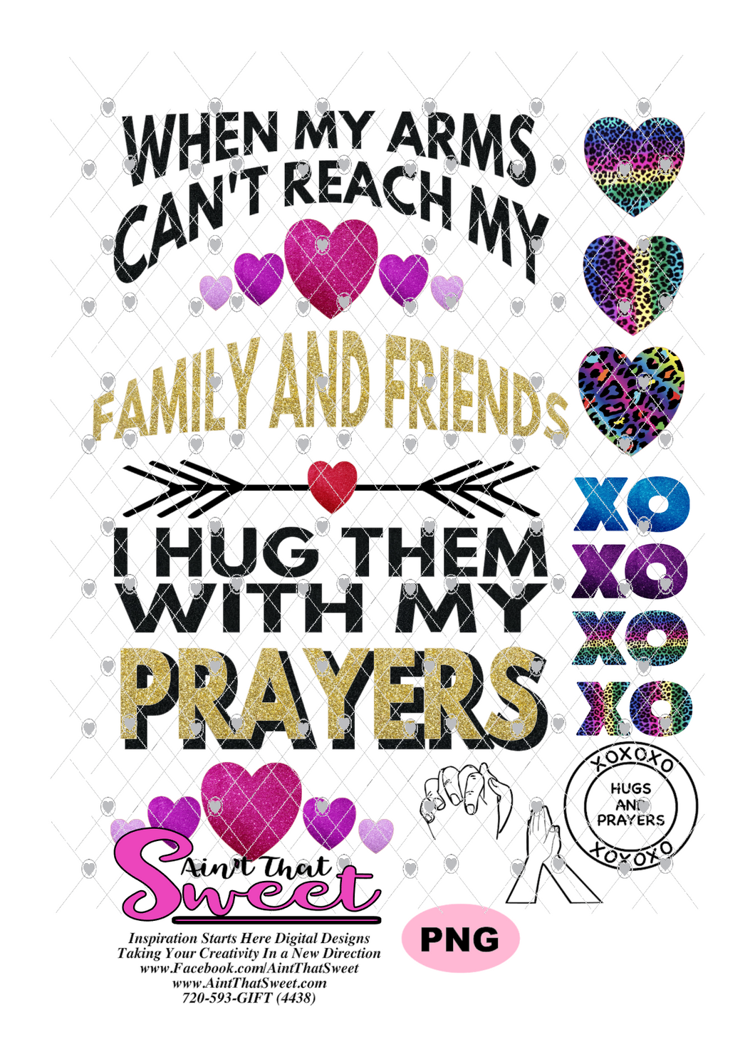 When My Arms Can't Reach MY Family and Friends I Hug Them With My Prayers - 1 PNG Only (1 File) - Sublimation, Printing, Waterslide