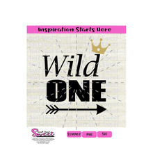 Wild One With Arrow and Crown (Great For A 1 Year Old) - Transparent PNG, SVG  - Silhouette, Cricut, Scan N Cut