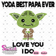 Yoda Best Papa Ever Love You I Do - Transparent PNG, SVG