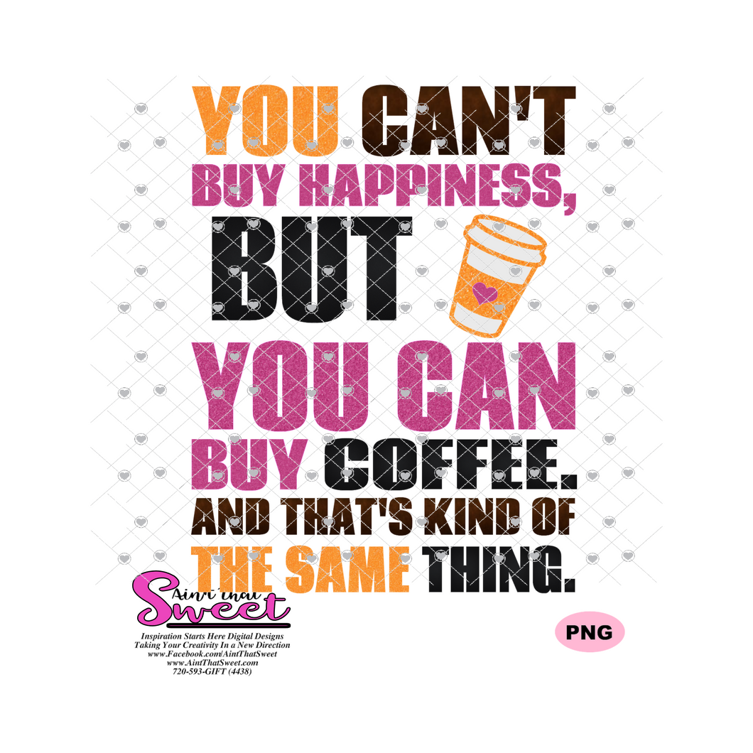 You Can't Buy Happiness, But You Can Buy Coffee. And That's Kind Of The Same Thing -Heart - Transparent PNG, SVG  - Silhouette, Cricut, Scan N Cut