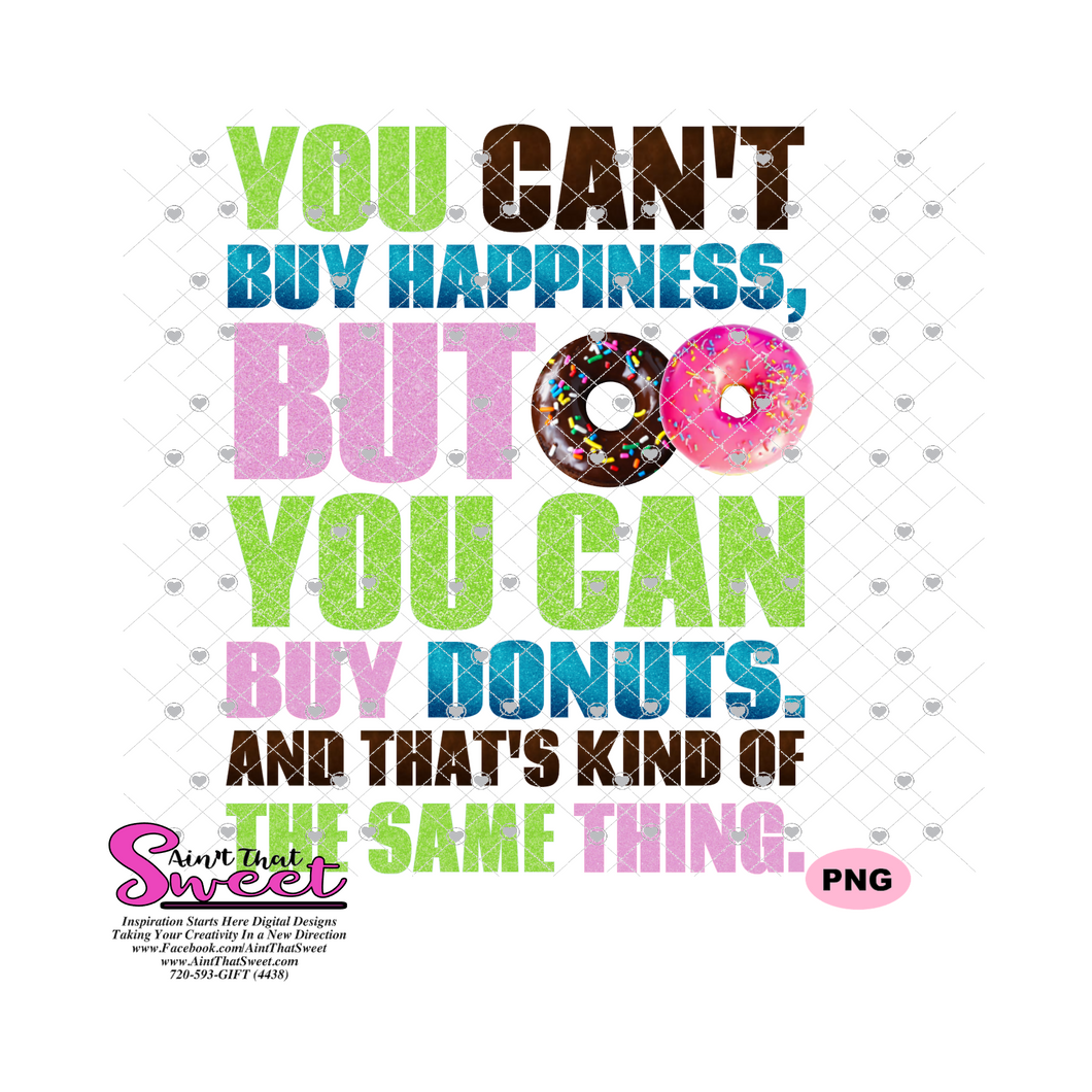 You Can't Buy Happiness But You Can Buy Donuts And That's Kind Of The Same Thing  - Transparent PNG, SVG  - Silhouette, Cricut, Scan N Cut