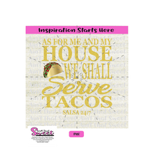 As For Me And My House We Shall Serve Tacos, Salsa 24:7 - Transparent PNG, SVG  - Silhouette, Cricut, Scan N Cut