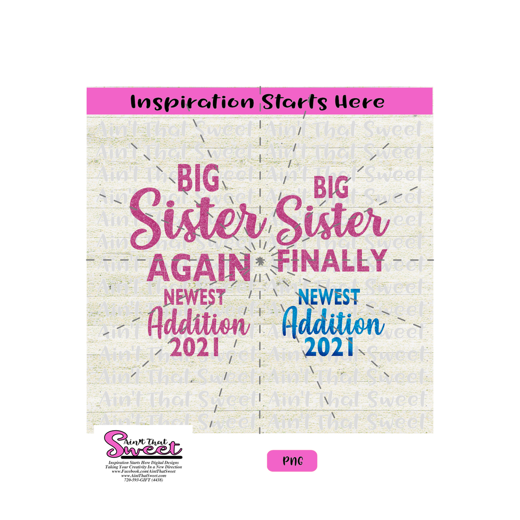 Big Sister Again, Big Sister Finally, Newest Addition 2021 - Transparent SVG-PNG  - Silhouette, Cricut, Scan N Cut