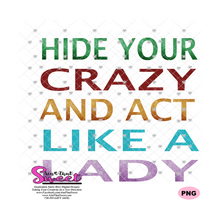 Hide Your Crazy Like A Lady - Transparent PNG, SVG  - Silhouette, Cricut, Scan N Cut