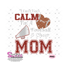 I Can't Keep Calm I'm A Football and Cheer Mom - Transparent PNG, SVG  - Silhouette, Cricut, Scan N Cut