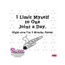 I Limit Myself To One Joint A Day - Transparent PNG, SVG  - Silhouette, Cricut, Scan N Cut