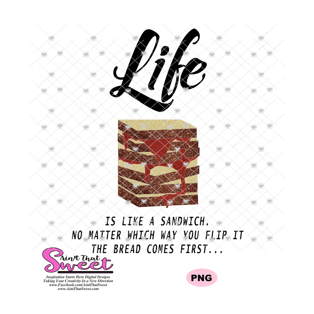 Life Is Like A Sandwich No Matter Which Way You Flip The It The Bread Comes First - Transparent PNG, SVG  - Silhouette, Cricut, Scan N Cut