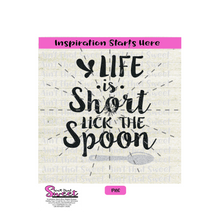 Life Is Too Short Lick The Spoon (Great For A Potholder)-Transparent PNG, SVG  - Silhouette, Cricut, Scan N Cut