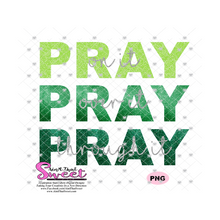 Pray On It Over It Through It -Green - Transparent PNG, SVG - Silhouette, Cricut, Scan N Cut