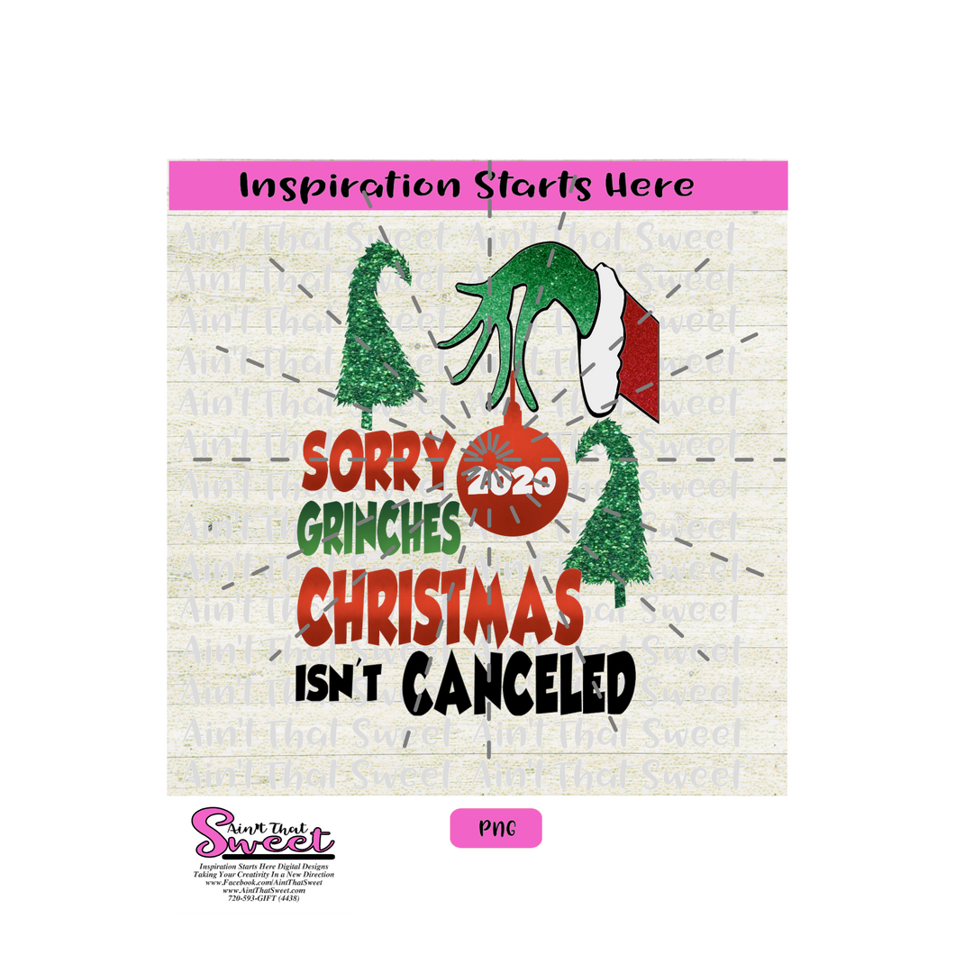 Sorry Grinches Christmas Isn't Canceled Transparent PNG, SVG  - Silhouette, Cricut, Scan N Cut