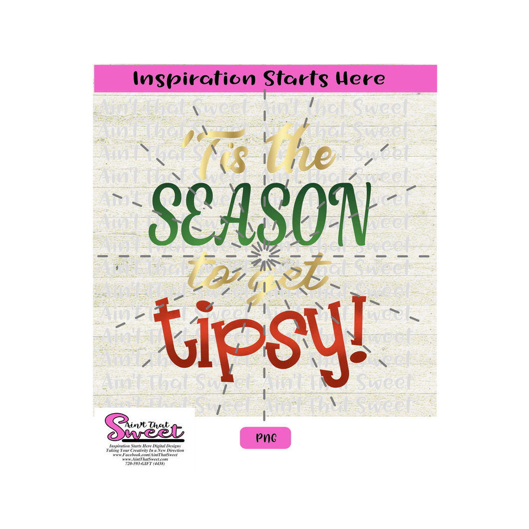 Tis The Season To Get Tipsy - Transparent PNG, SVG  - Silhouette, Cricut, Scan N Cut
