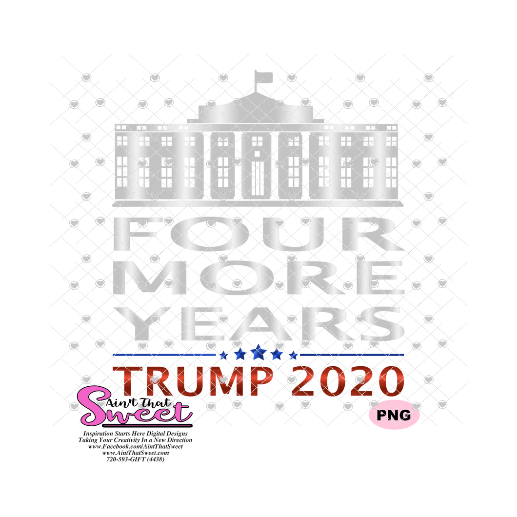 Trump - Four More Years White House - Transparent PNG, SVG  - Silhouette, Cricut, Scan N Cut