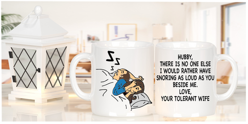 Hubby Snoring Beside Me - Love Your Tolerant Wife Mug