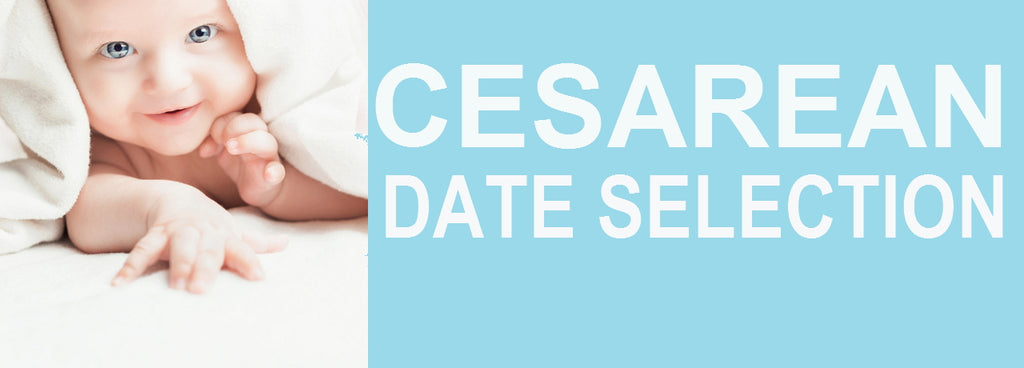 Cesarean Date Selection - NewBorn Birth Date