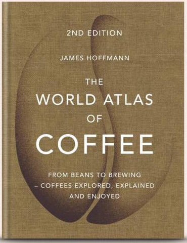 The World Atlas Of Coffee (2nd edition)