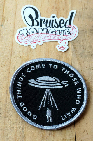 Embroidered Patch - Good Things Come To Those Who Wait
