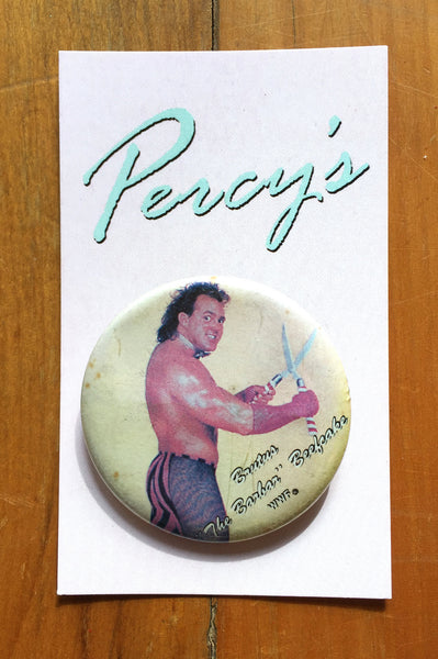 "Percy's Vintage Pin - WWF Brutus ""The Barber"" Beefcake"