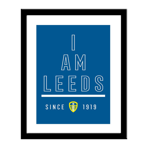 Leeds United FC I Am Print - Official Merchandise Gifts