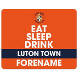 Luton Town FC Eat Sleep Drink Mouse Mat - Official Merchandise Gifts
