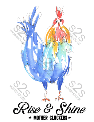Art by KM - Rise and Shine Mother Cluckers - Sublimation Print