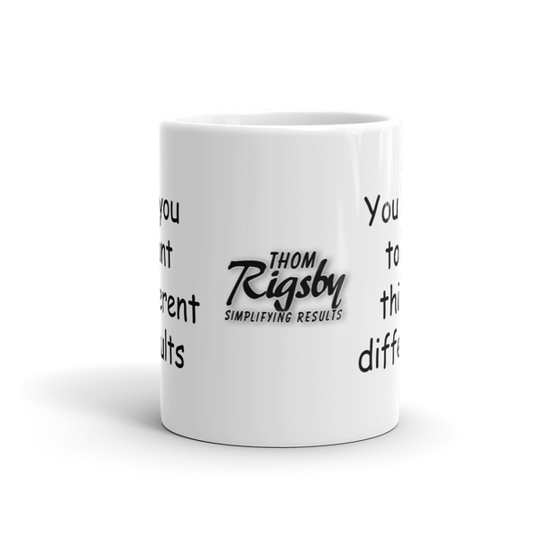If You Want Different Results - Mug