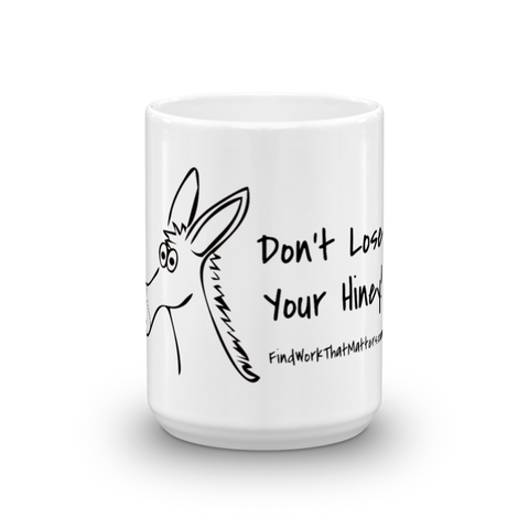 Don't Lose Your Hiney - Coffee Mug