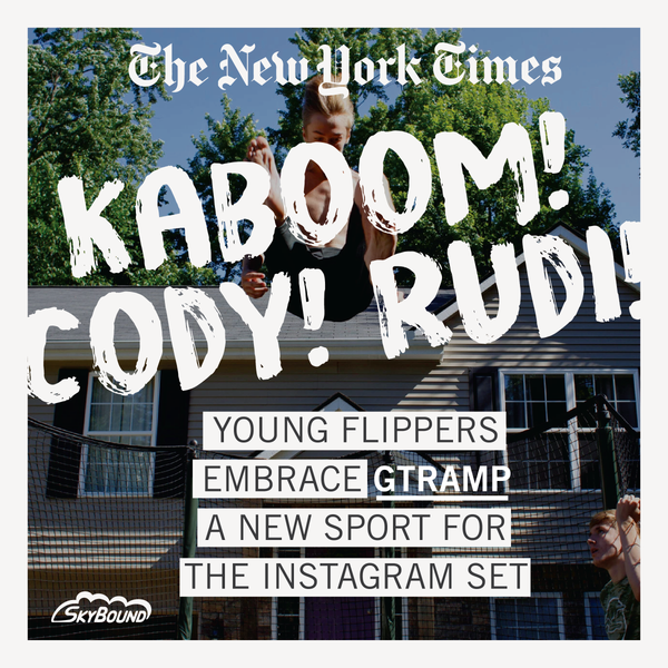 Kaboom! Cody! Rudi! Young Flippers Embrace Gtramp, a New Sport for the Instagram Set