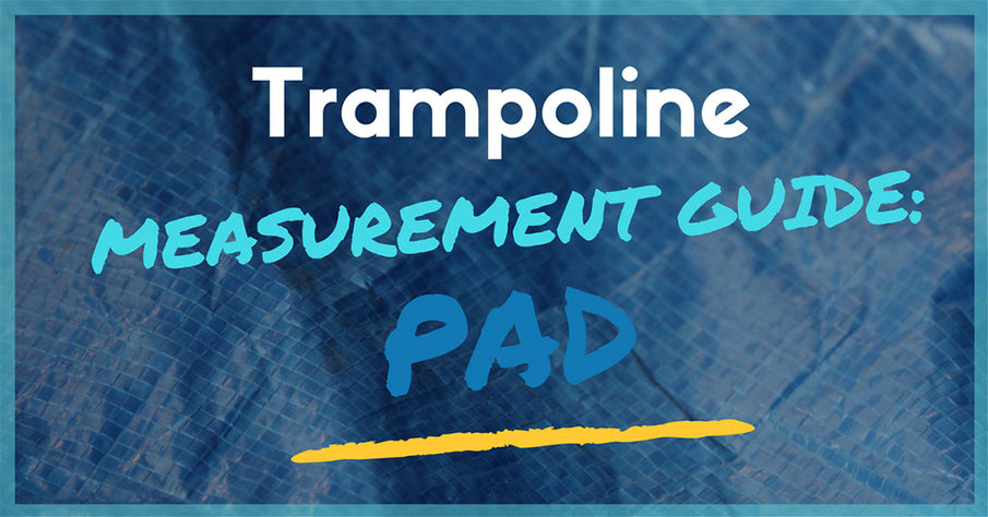 How to Find the Right Size Pad for Your Trampoline