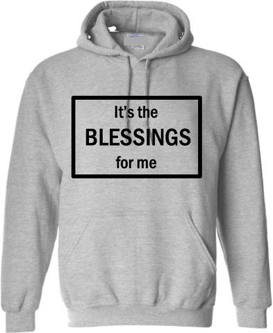 """Its the Blessings for Me"" Unisex Hoodie"