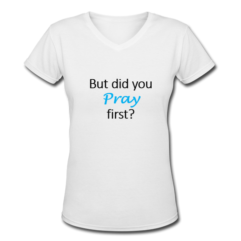 But did you pray first Christian apparel for Women