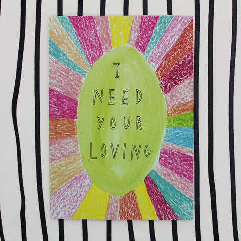 I NEED YOUR LOVING CARD BY HEATHER MORE VALENTINE