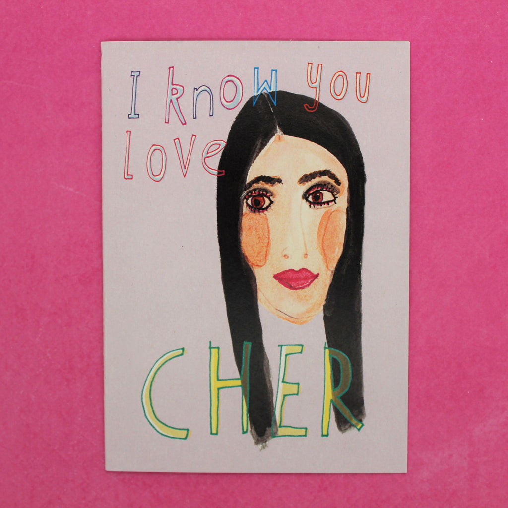 GUILTY PLEASURE I KNOW YOU LOVE CHER CARD BY HEATHER MORE BLANK CARD