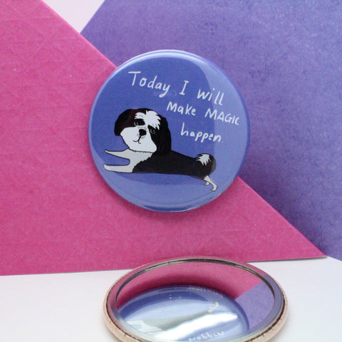 POCKET MIRROR TODAY I WILL MAKE MAGIC HAPPEN POSITIVE VIBES DOG ILLUSTRATION