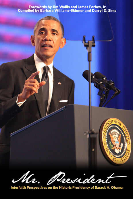Mr. President: Interfaith Perspectives on the Historic Presidency of Barack H. Obama