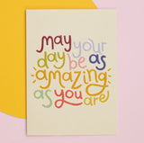 'May your day be as amazing as you', Good Vibes GDV04