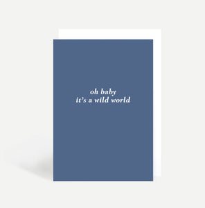 Oh Baby It's A Wild World Card