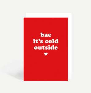 Bae It's Cold Outside Card