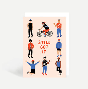Still Got It Greetings Card