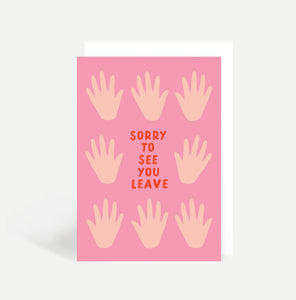 Sorry To See You Leave Greetings Card