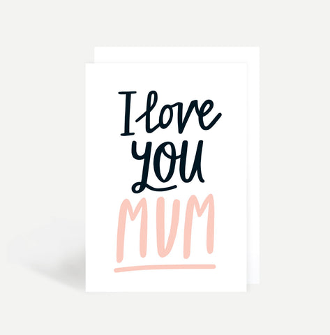 I Love You Mum Card