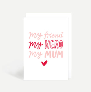 My Friend, My Hero, My Mum Card